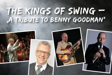 "The Kings of Swing - ""A Tribute to Benny Goodman"""